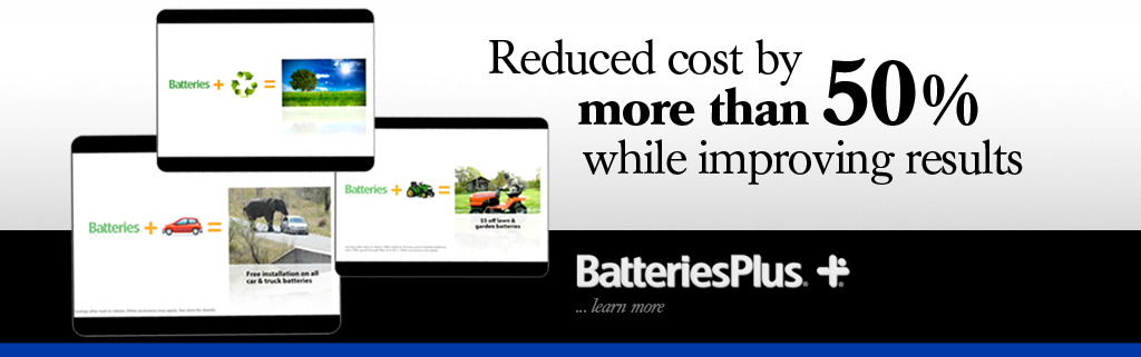 Third Person Franchise Advertising & Marketing let Batteries Plus reduce ad costs by more than 50% without hurting results